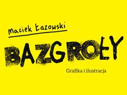 Bazgroły. Wystawa grafik Macieja Łazowskiego